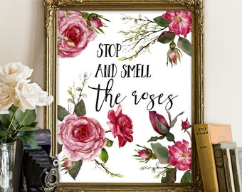 Stop and smell the roses, motivation printable, motivation quote, motivation wall art, roses printable, roses print, motivational quote art