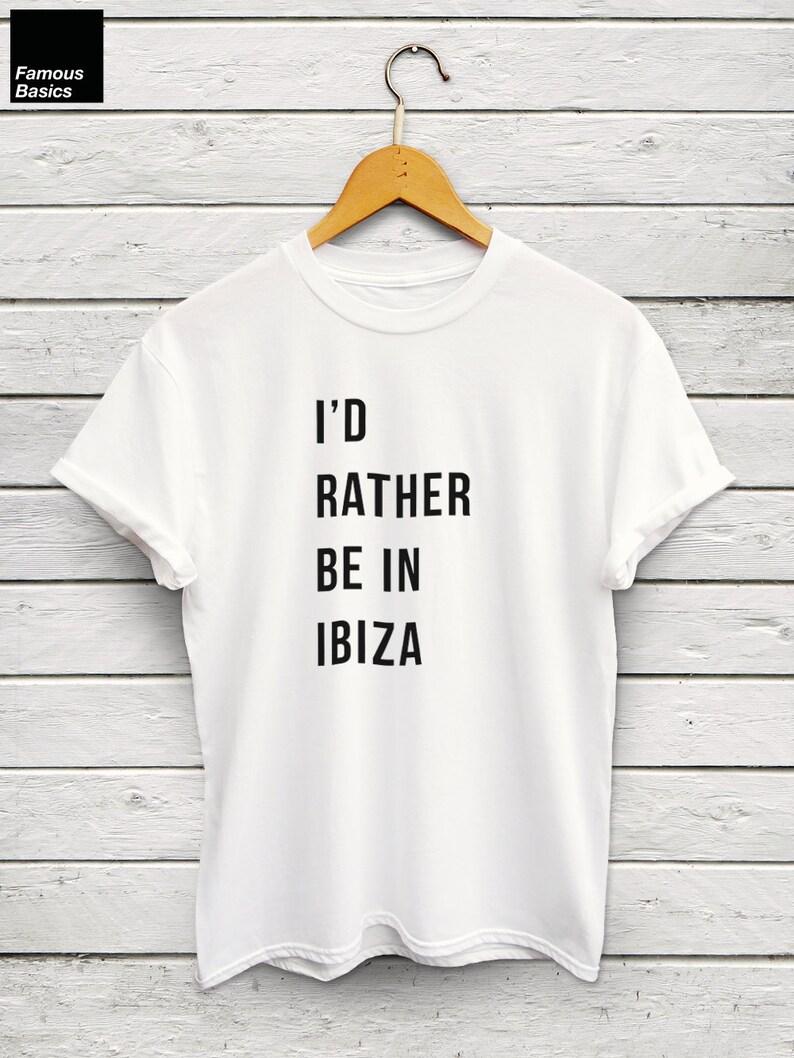 a459c9ad I'd rather be in Ibiza shirt ibiza tshirt beach shirt   Etsy