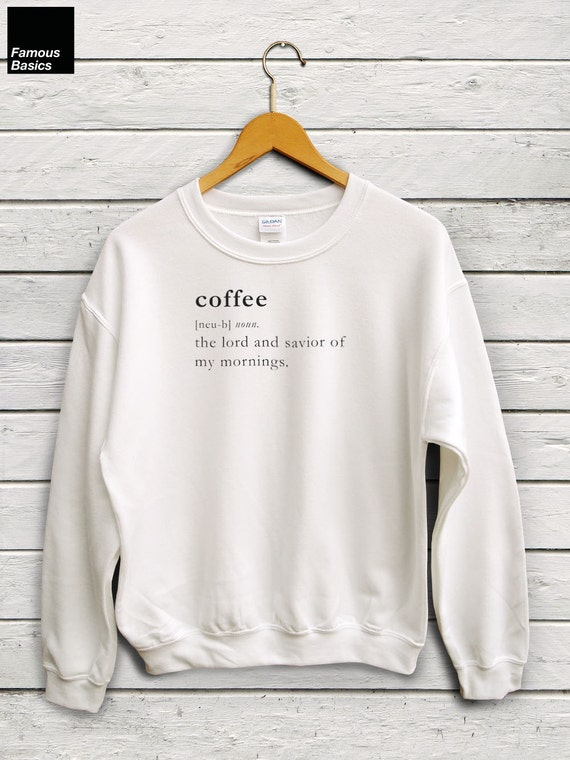 Coffee Sweater Coffee Definition Sweater, Coffee Jumper, Gift for Coffee Lover, Caffeine Queen Sweater, But First Coffee