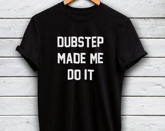 Dubstep shirt - dubstep tshirt, dubstep tshirt, dubstep fan