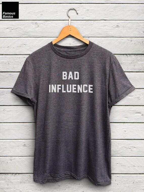 bad influence tshirt tumblr tees instagram shirts trending