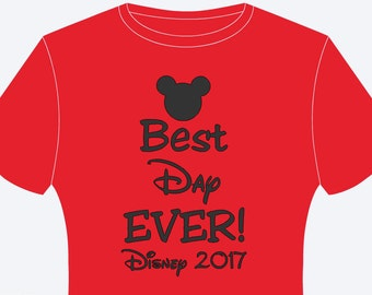 Disney Best Day Ever Shirt ~ Disney 2017