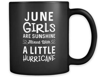 June Girls Are Sunshine Mug Gift Birthday Coffee A Little Hurricane Girl Born In A286