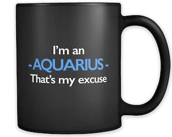 I'm an Aquarius Mug, Aquarius Gift, Zodiac Mug, Zodiac Gift, Horoscope Mug, Horoscope Gift, Astrology Mug, Astrology Gift, Aquarius #a275