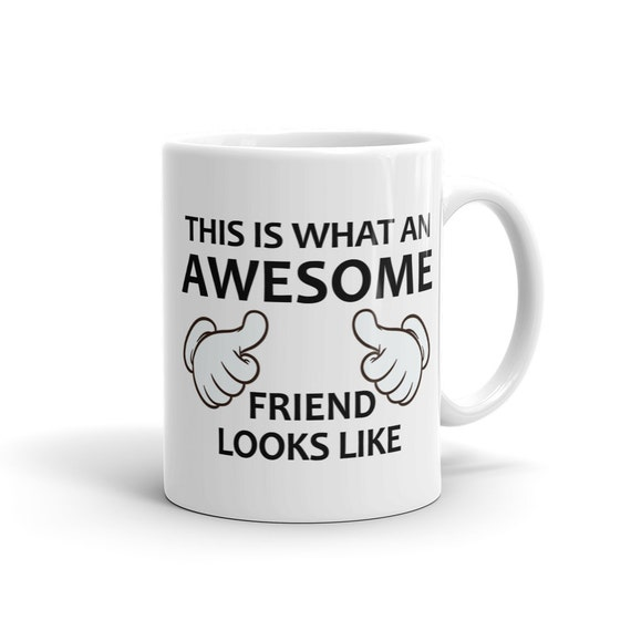 Awesome Friend Mug Best Gift For