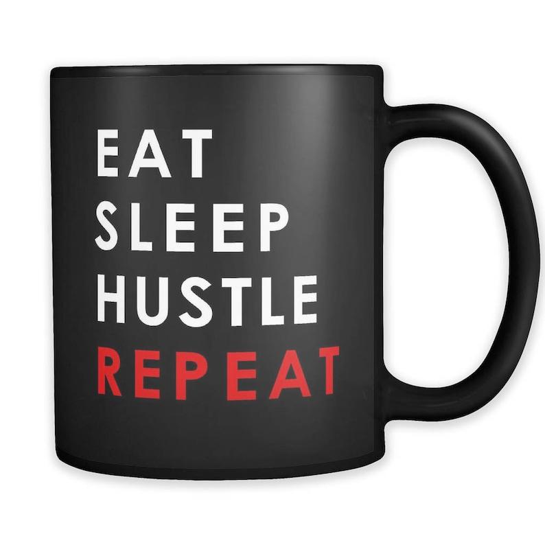 79ac3b5c9d8 Eat Sleep Hustle Repeat Mug Hustle Mug Hustle Gift Hustler | Etsy