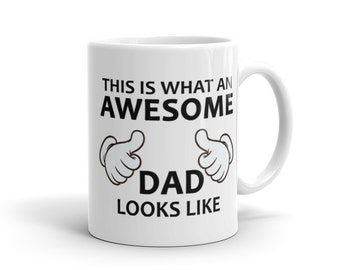 Awesome Dad Mug - Father Gift, Dad Gift, Daddy Gift, Father Mug, Dad Mug, Daddy Mug, New Dad, Future Dad, Future Father New Father Mug #1051