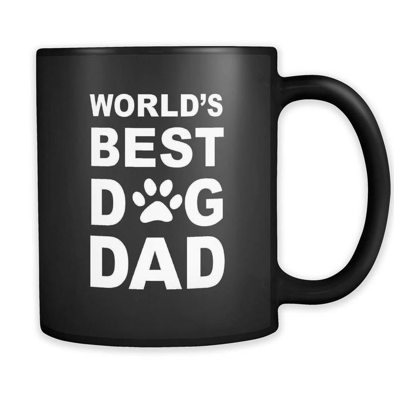 Dog Dad Mug Dog Dad Gift Gift for Dog Dad Dog Owner Gift image 0