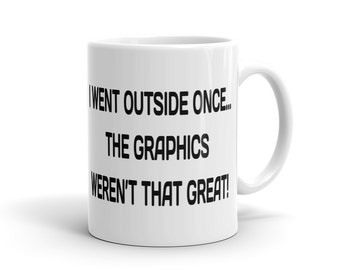 I went outside once gaming Mug, geek Mug computer Mug video game Mug geekery Mug father and son Mug, gamer Mug Mug for gamer gift idea #1185