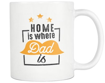 Gift to Dad, Father Gift, Dad Mug, Coffee Drinker Dad Mug, Dad Coffee Mug, Funny Dad Gift, Best Dad Mug, Cool Dad Gift, Home Is Where Dad Is