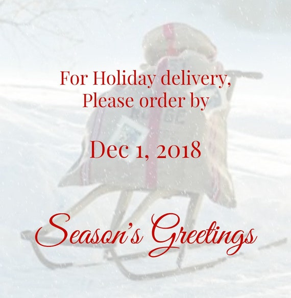 ORDER BY December 1st for Holiday Delivery