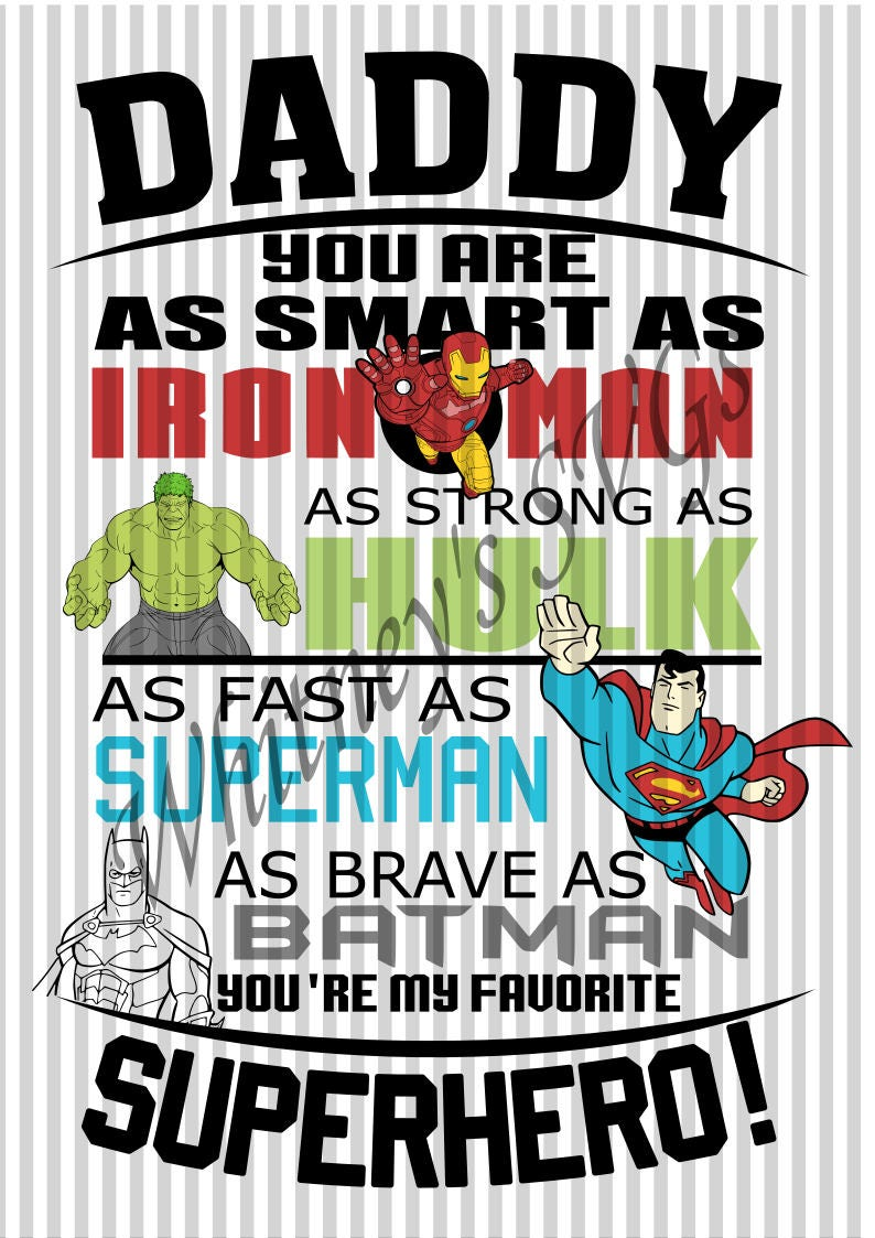 34425ade92b8c Daddy You Are As Smart as Iron Man As Strong As Hulk As Fast As Superman As  Brave as Batman You're My Favorite Superhero SVG DXF Cut File