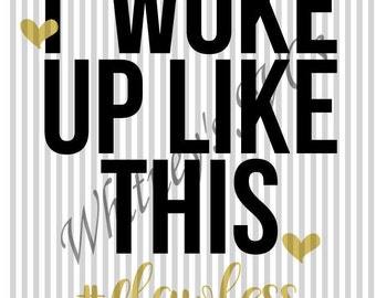 I Woke Up Like This #flawless SVG DXF Cutting File