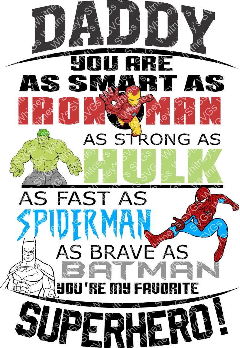 12bda60170966 Daddy You Are As Smart as Iron Man As Strong As Hulk As Fast As Spiderman  As Brave as Batman You're My Favorite Superhero SVG DXF Cut File