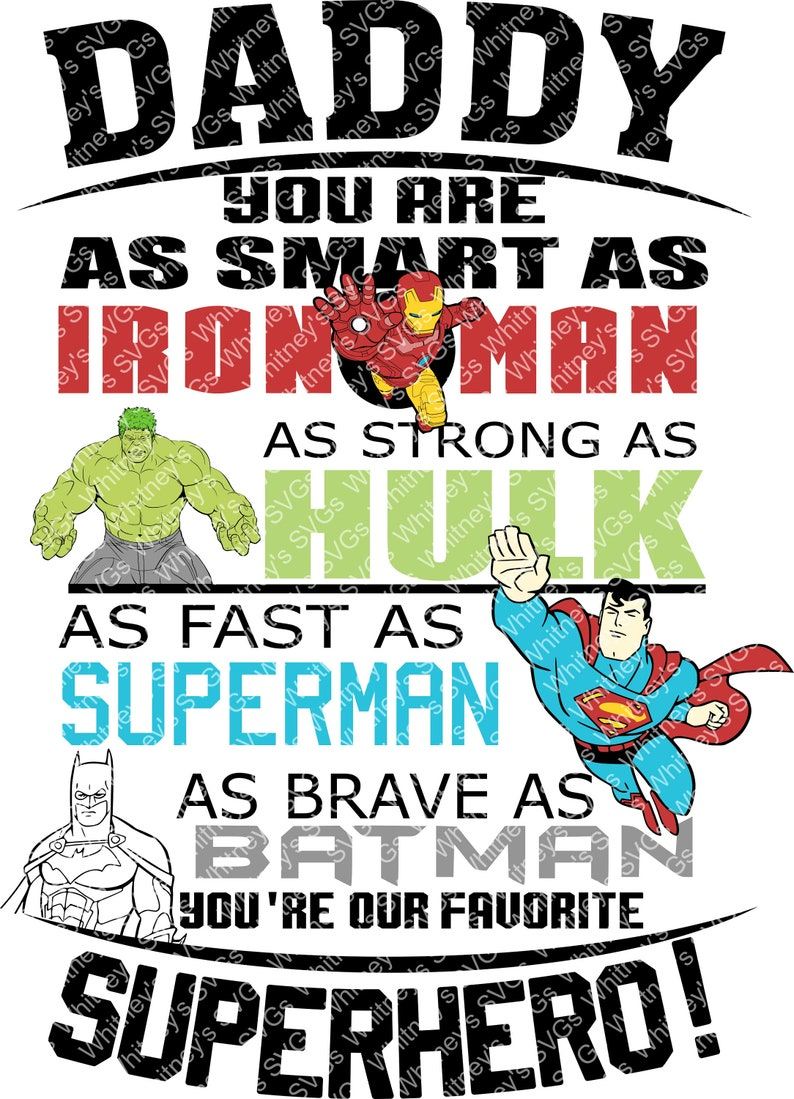82eee933f3f1d Daddy You Are As Smart as Iron Man As Strong As Hulk As Fast As Superman As  Brave as Batman You're Our Favorite Superhero SVG DXF Cut File