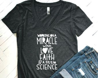 IVF Working on a Miracle with LOvE, Faith & a little Science, IvF gift, Infertility, TtC, IvF gifts, Encouragement, Ivf t-shirts, Ivf Tees