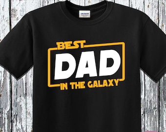 e4af9d84e Best Dad In The Galaxy T-Shirt, Father's Day T-Shirt, Funny Dad Gift, Funny  Dad T-Shirt, Dad Shirt, Dad Gift, Dad Tee, Star Wars Dad Gift