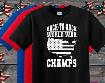 385b3fda USA Back To Back World War Champs T-Shirt, USA T-Shirt, July 4th T-Shirt,  Merica T-Shirt, Festival T-Shirt, Drinking Shirts, Funny T-Shirts