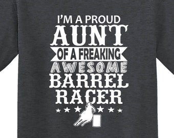 Barrel Racer Shirt, Proud AUNT Of A Freaking Awesome Barrel Racer, Barrel Racer AUNT, Rodeo Aunt, Cowgirl, Gift for Aunt, Horse Aunt Shirt
