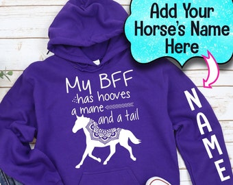 Horses, My BFF Has Hooves Mane And Tail Hoodie, Personalized Horse Hoodie, Custom Horse Sweatshirt, Horse's Name, Personalized Horse T-Shirt