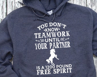 Horse Hoodie, Team Work, Partner Is A 1,200 Pound Free Spirit, Funny Horse Hoodie, Horse Gift, Horse Lover, Equestrian Hoodie, Eventing