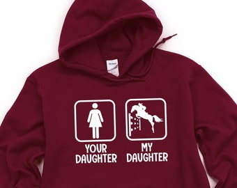 Horse Jumping Hoodie, My Daughter Your Daughter, Jumper Horse Shirt, Horse T-Shirt, Horse Sweatshirt, Horse Hoodie, Equestrian, Dressage