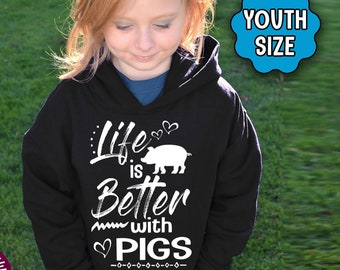 YOUTH Pig Shirt, Life Is Better With Pigs, Pig Hoodie, Youth Pig T-Shirt, Pig Farmer, Pig Lover, Farm, Farmer, Farming, Pig Gift