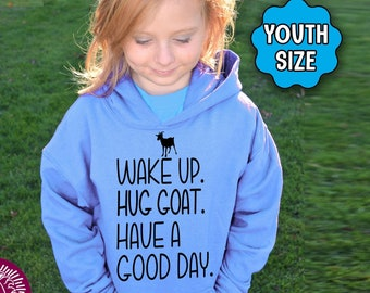 YOUTH Goat Shirt, Wake Up Hug Goat Have A Good Day, Goat Hoodie, Goat T-Shirt, Goat Shirt, Goat Gift, Kid Gift