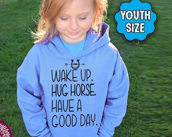 YOUTH Horse Shirt, Wake Up Hug Horse Have A Good Day, Youth Horse Hoodie, Equestrian, Horse Lover, Horse Riding, Horse Gift for Kids