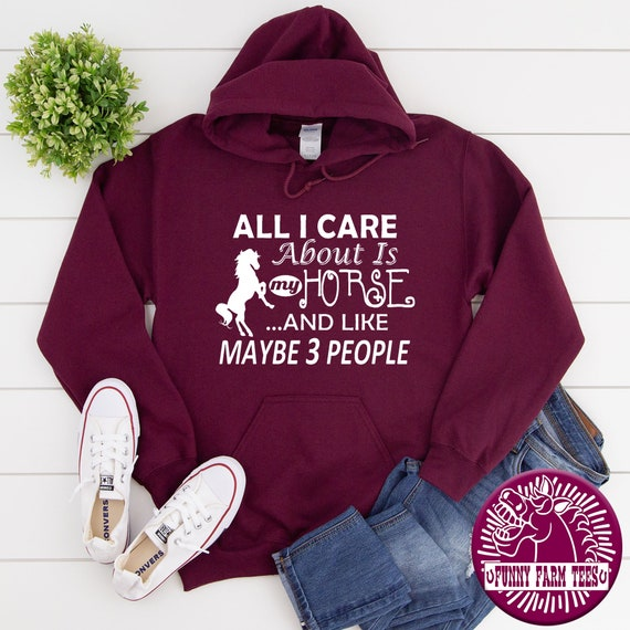 ALL I CARE ABOUT IS MY HORSE AND MAYBE 3 PEOPLE women unisex kids Jumper Hoodie