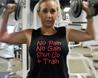 f3ecd306db No Pain No Gain Shut Up & Train muscle shirt is perfect motivation for  those hard gym sessions/weighlifting/cross training/ gym shirt