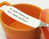 No Such Thing As Too Much Butter Butter Knife Spreader I Love Butter Table Decor Hostess Gift Dinner Party I Love Food