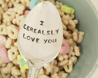 I Cerealsly Love You / Anniversary Gift / Couple's Gift / Gift for Boyfriend / Cereal Lover / Impressions / Stamped Spoon / Gift Under 20