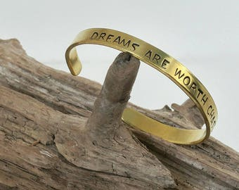 Dreams Are Worth Chasing / Cuff Bracelet / New Job / Boss Lady / Gift for Dreamers / Personalized Bracelet / Graduation Gift / Under 20