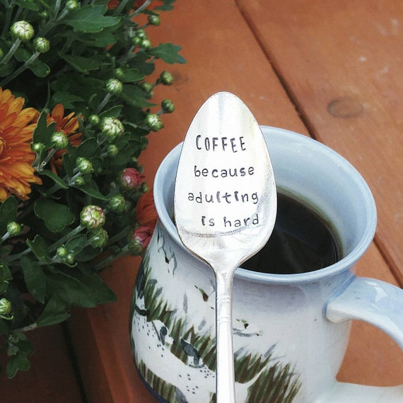 Coffee Because Adulting is Hard  Teaspoon  I Need Coffee  Coffee Spoon  Morning Spoon  Funny Gift  Give Me Coffee  Mom Life