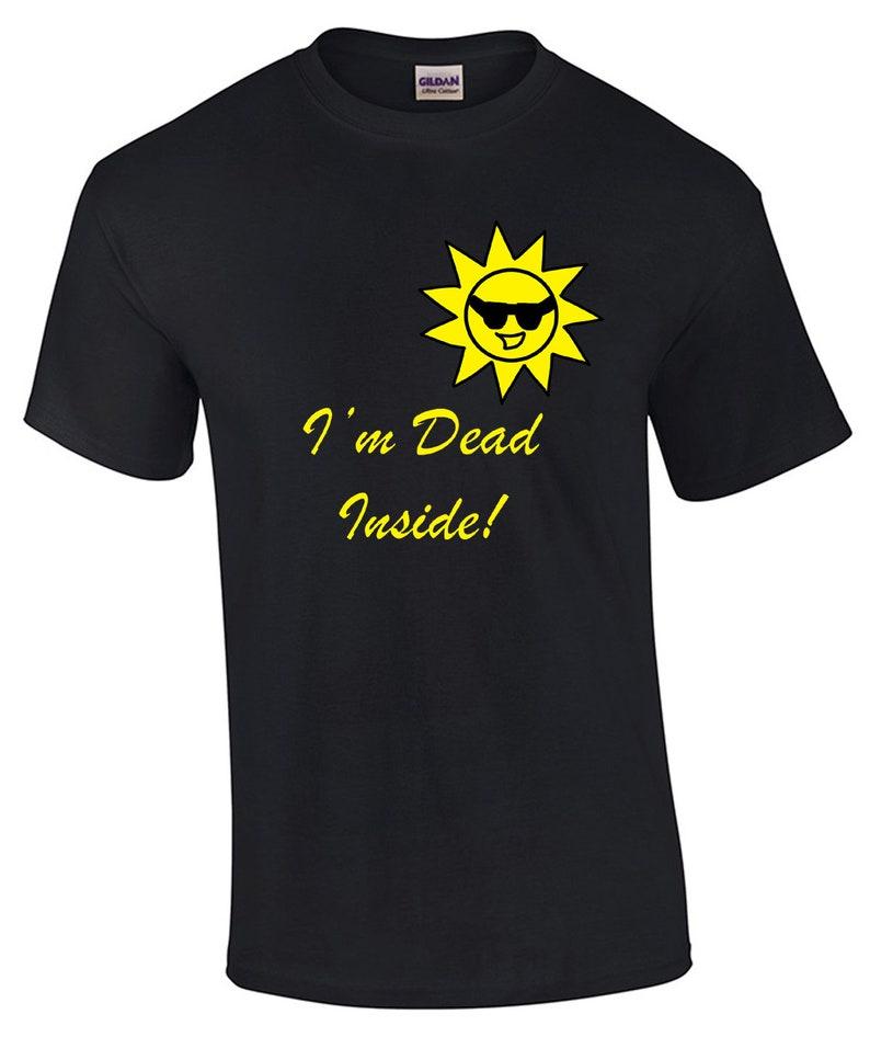 28ea8fcb I'm Dead Inside Sun Vinyl T-shirt Various Colours and | Etsy