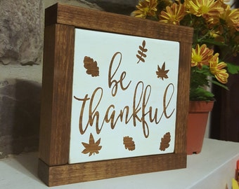 Be Thankful Wood Sign - Thanksgiving Decor - Wood Sign Decor - Be Thankful - Home Decor - Thanksgiving Dinner