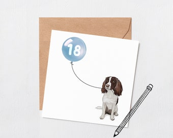 Springer spaniel dog birthday balloon card - Greeting card - Happy birthday - 16th - 18th -  21st - 30th - Custom number - dog birthday card