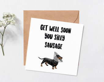 Get well soon you silly sausage - thinking of you - sausage dog card - Hope your okay soon - Get well soon gift - blank inside - dachshund