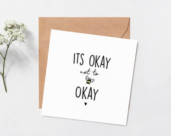 Its ok not to be ok card - thinking of you card - Get well soon  - Hope your okay soon - Get well soon gift - Send a hug - blank inside