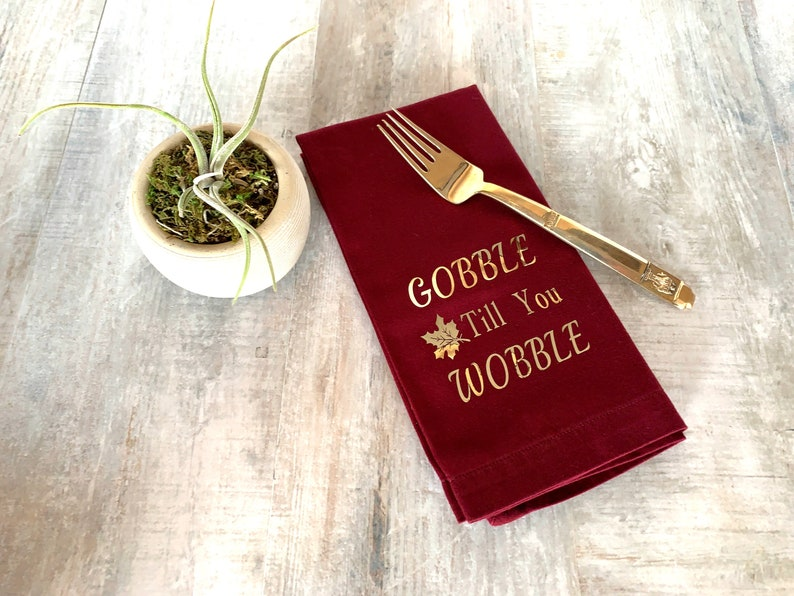 Saying Gobble Till You Wobble Holiday dinner napkins Set of 6 Napkins