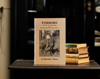 Foxsong  100 Years of Cow Ranching in the San Berdardino Mtns./Mojave Desert, signed by Kendall J. Stone, 1989, First edition