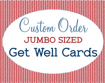 Custom Jumbo Sized, Get Well Card,  Custom A4 Greeting Card, Personalized Card, Thinking of You, Feel Better, Extra Large Get Well Card