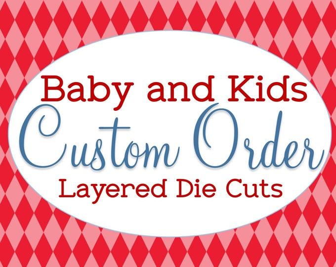 Custom Made, Children's Die Cut Set, Designed from Scratch, Unique Embellishments, Just for You, Any Occasion Theme, Baby Toddler Child Kids