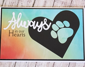 Always in Our Hearts, Pet Sympathy Card, Handmade Paw Bereavement, Loss of Pet, You're in Our Thoughts, Paws and Heart, Rainbow Bridge Grief