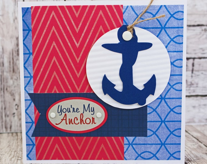 You're My Anchor, Nautical Valentine Card, Card for Anniversary. Patriotic Love You, Sailor Miss You, Patriotic Gift, Red White and Blue