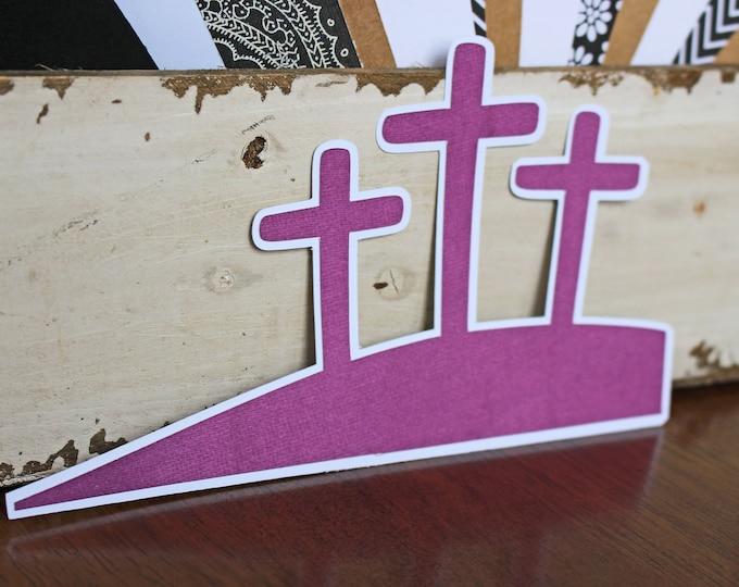 Easter Crosses Die Cut, Easter Die Cut, Cross Die Cut, Die Cut, Easter, Scrapbook, 3 Crosses, He is Risen, Religious, Cross, Jesus, Risen