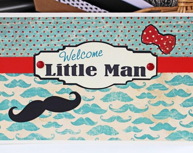 Welcome Little Man, Mustache Baby Card, Baby Boy Card, New Baby Card, Mustache Baby Shower, Newborn Mustache, Baby Boy Mustache, Baby Stache