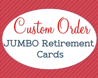 Custom Made, Jumbo Retirement Card, Just Retired Congrats, Retiree Greeting Card, Personalized Gift, A4 Extra Large, Coworker We'll Miss You