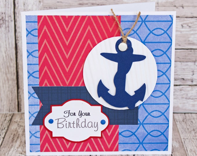 Nautical Birthday Card, Handmade Nautical Card. Patriotic Birthday Greeting, Nautical Anchor Card, Birthday Card for Sailor, Sea Themed Gift